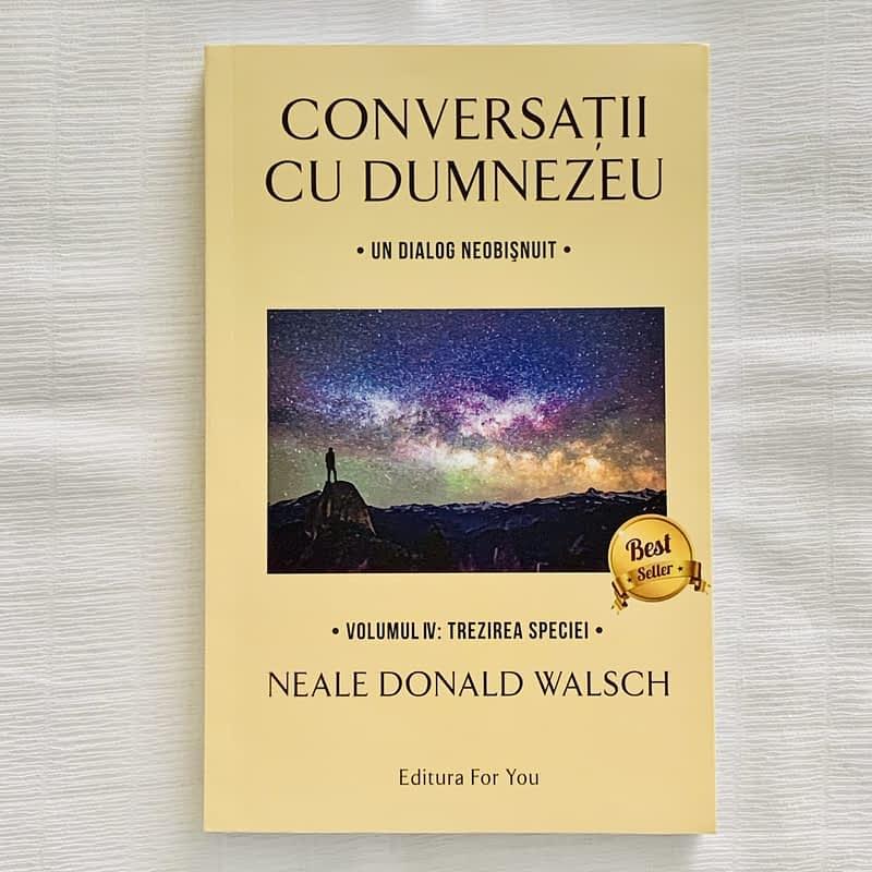 Conversatii cu Dumnezeu Vol IV