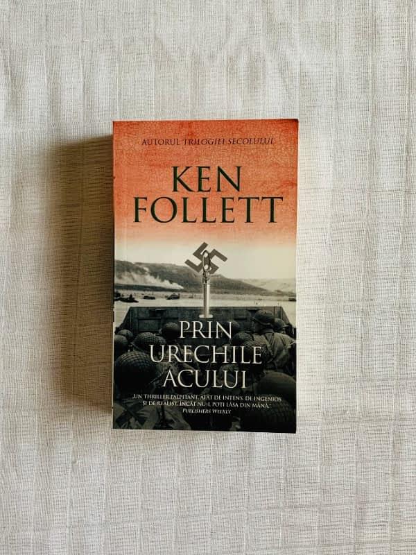 Prin Urechile Acului de Ken Follett